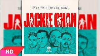 Tiësto - Jackie Chan (feat. Preme & Post Malone) ( Video)