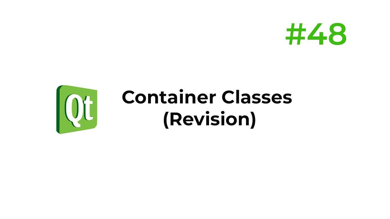 C++ Qt 48 - Container Classes (Revision)