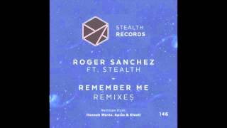 Roger Sanchez - Remember Me (Siwell Remix)