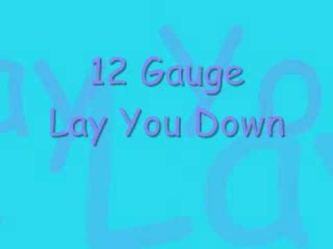 12 Gauge - Lay You Down