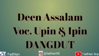 Top Hits -  Deen Assalam Voc Upin Ipin Dangdut