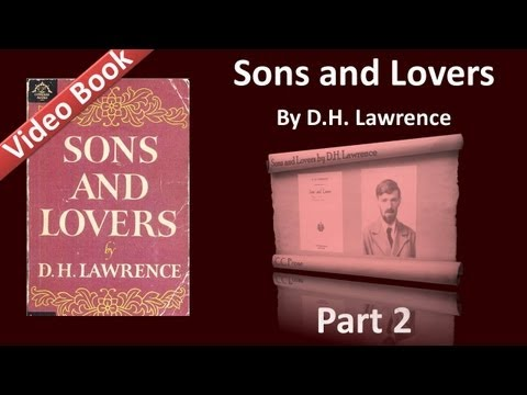 Part 02 - Sons and Lovers Audiobook by D. H. Lawrence (Ch 03-04)