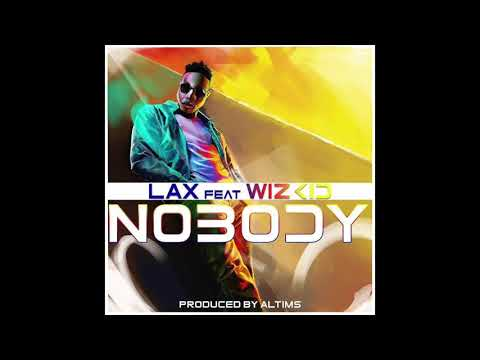 L.A.X - NOBODY FT WIZKID (PROD BY ALTIMS) (OFFICIAL AUDIO)