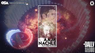 Aaja Nachle | Bally Sagoo Feat. Hans Raj Hans | Full Song | OSA Official