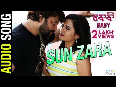 Sun Zara   Official Audio Song   Baby Odia Movie   Anubhav Mohanty , Preeti , Poulomi , Jhilik