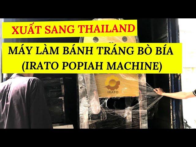 Xuất xưởng máy làm bánh tráng bò bía công suất khủng đi Thái Lan | Hotline 0936.686.030 | VinaIrato