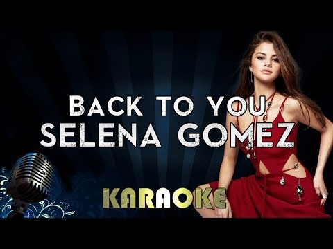 Selena Gomez - Back To You | Official Karaoke Instrumental Lyrics Cover Sing Along