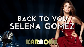 Selena Gomez - Back To You | Official Karaoke Instrumental Lyrics Cover Sing Along Mp3