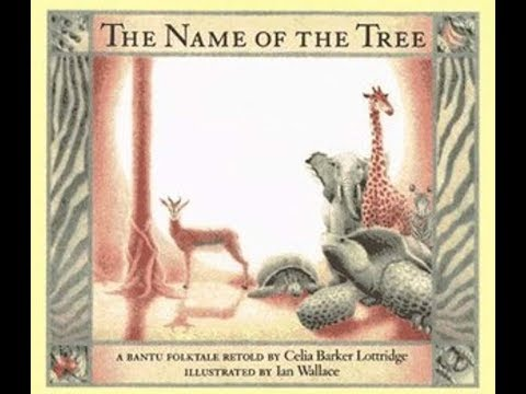 The Name of the Tree retold by Celia Barker Lottridge | Story Time for Kids