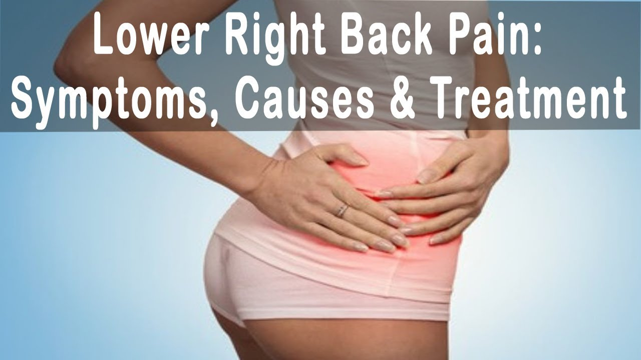 Lower Right Back Pain : Symptoms, Causes & Treatment of ... - photo#3