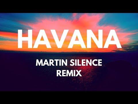 Camila Cabello - Havana (Martin Silence Remix)