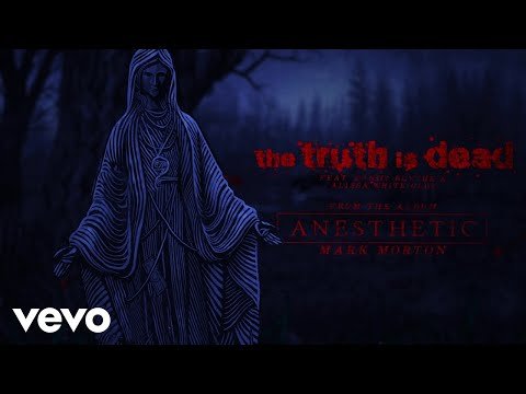 Mark Morton - The Truth Is Dead (Lyric Video) ft. Randy Blythe, Alissa White-Gluz