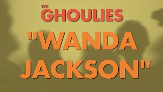The Ghoulies - I Wish I Was Wanda Jackson [Official Lyric Video]