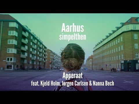 Apperaat feat. Kjeld Holm, Jørgen Carlsen & Nanna Bech - Aarhus simpelthen