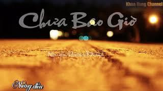 Chưa Bao giờ-Nguyễn Hoàng Dũng-Video Lyric  1