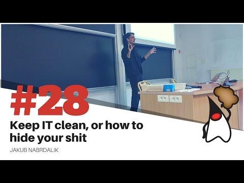 """Toruń JUG #28 - """"Keep IT clean, or how to hide your shit"""" Jakub Nabrdalik"""