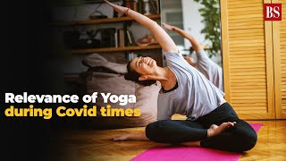 Yoga in the times of Covid: Relevance of asanas, pranayama during pandemic