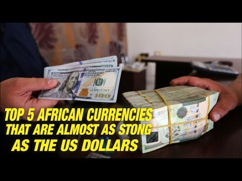 Top 5 African currencies that are almost as strong as the US dollar