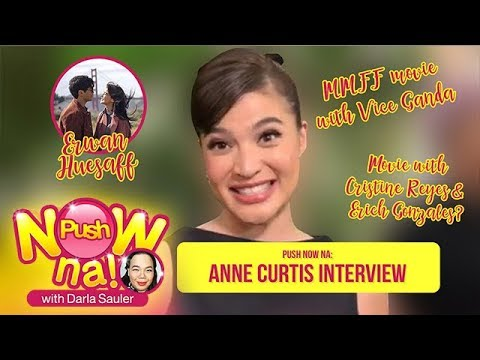 Push Now Na: Anne Curtis admits getting nervous with her new film collaboration with Vice Ganda