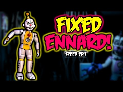 Fixed Ennard | Speed Edit!