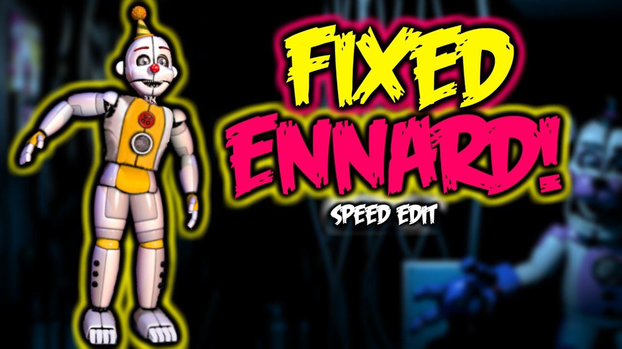 Fixed ennard speed edit youtube