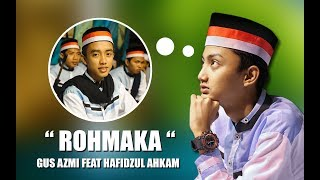 "Download "" New "" Rohmaka Voc. Gus Azmi Feat Hafidzul Ahkam   Syubbanul Muslimin   Lirik"