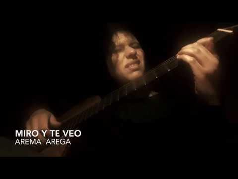 Miro y Te veo - Arema Arega   (Guitarra y Voz)