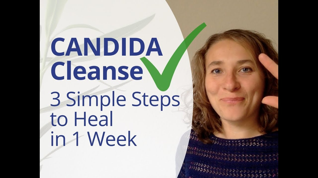 Candida Cleanse - How To Heal Candida Overgrowth In 3 Simple Steps
