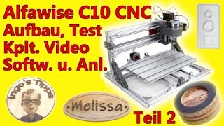 Alfawise C10 CNC 3018 Laser Ausführliches Video Aufbau Inbetriebnahme Software Teile erstellen Teil2