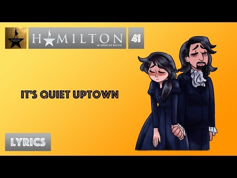 Download #41 Hamilton - It's Quiet Uptown [[MUSIC LYRICS]] Mp3 Download MP3