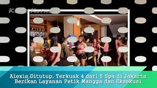 Alexis Ditutup, Terkuak 4 dari 5 Spa di Jakarta Berikan Layanan Petik Mangga dan Eksekusi