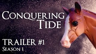 New Breyer Horses Series - Conquering Tide - Trailer #1
