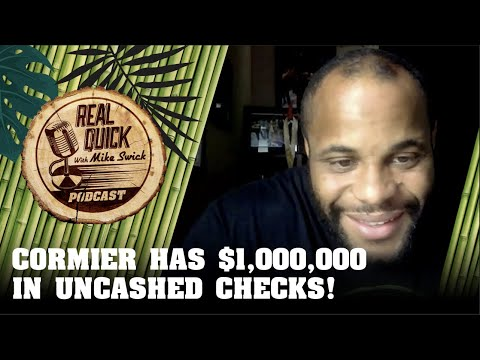 Daniel Cormier Has Over $1,000,000 In Uncashed Checks In Safe! - Real Quick With Mike Swick Podcast