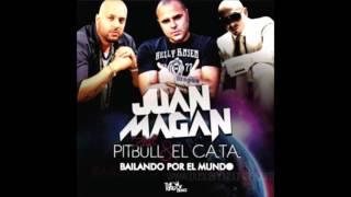 Bailando por el Mundo - Juan Magan (feat Pitbull & El Cata) (Letra en la descripción)