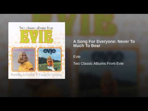 A Song For Everyone: Never To Much To Bear