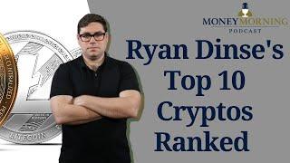 Ryan Dinse's Top 10 Cryptos Ranked