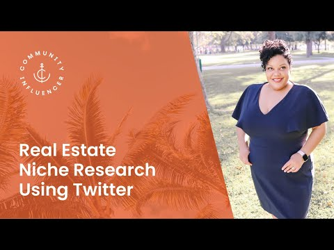Real Estate Agent Twitter: Real Estate Niche Research Using Twitter