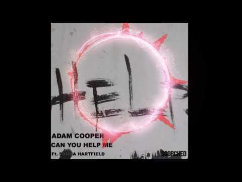 Adam Cooper Ft. Sanna Hartfield - Can You Help me