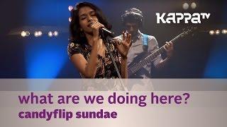 What are we doing here? - Candyflip Sundae - Music Mojo Season 3 - KappaTV