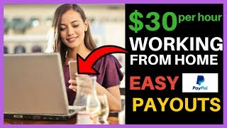 HOW TO MAKE MONEY ONLINE UP TO $30 PER HOUR WORKING FROM HOME EASY PAYPAL PAYOUTS
