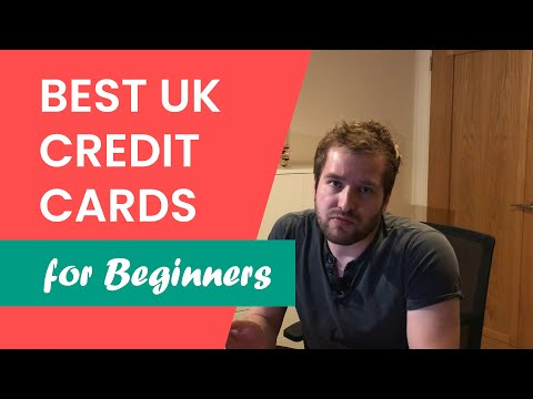 The 6 Best UK Credit Cards For Beginners In 2020