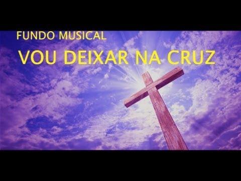 Fundo Musical Vou Deixar na Cruz // by Cicero Euclides