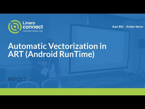 Automatic Vectorization in ART (Android RunTime) - SFO17-216