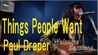 Things People Want / Paul Draper - NEIRRA Welcome Sessions