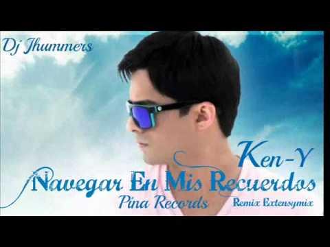 Navegar en mis recuerdos remix ken y feat dj jhummers extensymix 2013