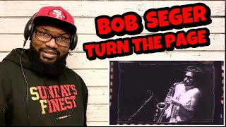 Bob Seger - Turn The Page | REACTION