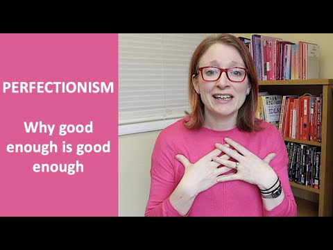 PERFECTIONISM | Why good enough is good enough