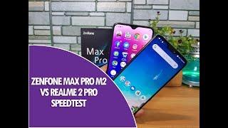 ASUS Zenfone Max Pro M2 vs Realme 2 Pro Speedtest