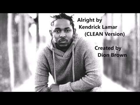 Alright - Kendrick Lamar (Clean Version)