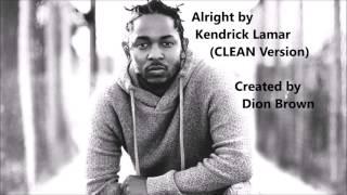 Alright - Kendrick Lamar (Clean Version)
